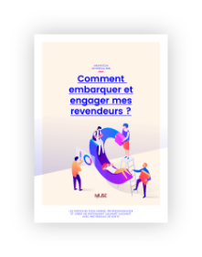 Animation de réseau B2B : Comment embarquer et engager efficacement mes revendeurs ?