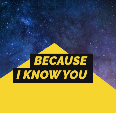 Because I Know You